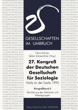 27. Kongreß der Deutschen Gesellschaft für Soziologie. Gesellschaften im Umbruch
