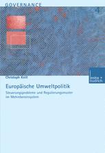 Europäische Umweltpolitik: Steuerungsprobleme und Regulierungsmuster im Mehrebenensystem