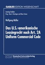 Das U.S.-amerikanische Leasingrecht nach Art. 2A Uniform Commercial Code