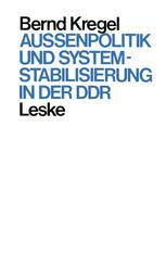 Außenpolitik und Systemstabilisierung in der DDR