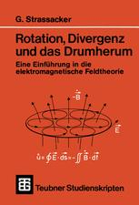 Rotation, Divergenz und das Drumherum