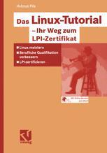 Das Linux-Tutorial — Ihr Weg zum LPI-Zertifikat