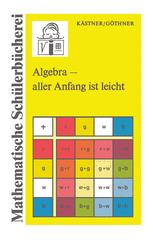 Algebra — aller Anfang ist leicht