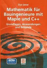 Mathematik für Bauingenieure mit Maple und C++