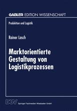 Marktorientierte Gestaltung von Logistikprozessen