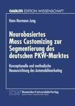 Neurobasiertes Mass Customizing zur Segmentierung des deutschen PKW-Marktes