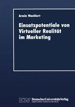 Einsatzpotentiale von Virtueller Realität im Marketing