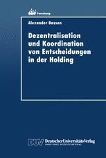 Dezentralisation und Koordination von Entscheidungen in der Holding