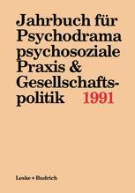 Jahrbuch für Psychodrama, psychosoziale Praxis & Gesellschaftspolitik 1991