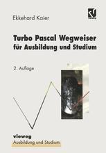 Turbo Pascal Wegweiser für Ausbildung und Studium