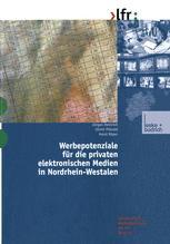 Werbepotenziale für die privaten elektronischen Medien in Nordrhein-Westfalen