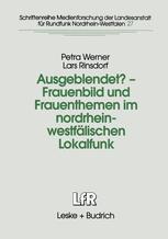 Ausgeblendet? — Frauenbild und Frauenthemen im nordrhein-westfälischen Lokalfunk