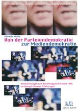 Von der Parteiendemokratie zur Mediendemokratie