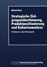 Strategische Zielgruppenbestimmung, Produktpositionierung und Kohortenanalyse