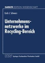Unternehmensnetzwerke im Recycling-Bereich