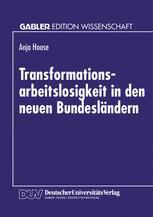 Transformationsarbeitslosigkeit in den neuen Bundesländern