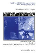 Politische Kommunikation in der Mediengesellschaft