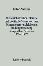 Wissenschaftliches Interesse und politische Verantwortung: Dimensionen vergleichender Bildungsforschung