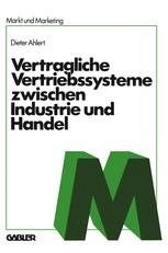 Vertragliche Vertriebssysteme zwischen Industrie und Handel