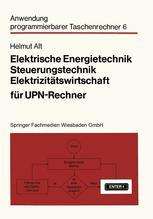 Elektrische Energietechnik, Steuerungstechnik, Elektrizitätswirtschaft für UPN-Rechner