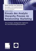 Einsatz des Analytic Hierarchy Process im Relationship Marketing