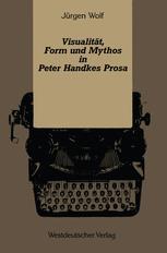 Visualität, Form und Mythos in Peter Handkes Prosa