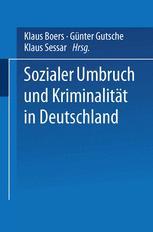 Sozialer Umbruch und Kriminalität in Deutschland