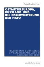 Ostmitteleuropa, Rußland und die Osterweiterung der NATO