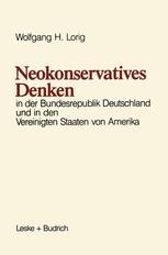 Neokonservatives Denken in der Bundesrepublik Deutschland und in den Vereinigten Staaten von Amerika