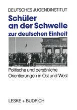 Schüler an der Schwelle zur deutschen Einheit