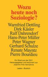 Wozu heute noch Soziologie?