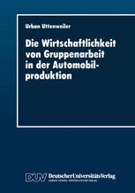 Die Wirtschaftlichkeit von Gruppenarbeit in der Automobilproduktion