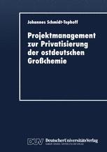 Projektmanagement zur Privatisierung der ostdeutschen Großchemie