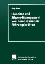 Identität und Stigma-Management von homosexuellen Führungskräften
