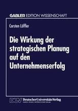 Die Wirkung der strategischen Planung auf den Unternehmenserfolg