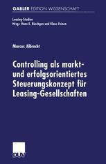 Controlling als markt- und erfolgsorientiertes Steuerungskonzept für Leasing-Gesellschaften