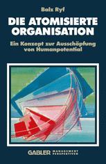 Die atomisierte Organisation