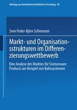 Markt- und Organisationsstrukturen im Differenzierungswettbewerb