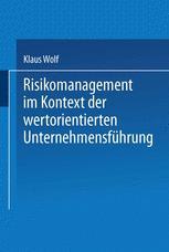 Risikomanagement im Kontext der wertorientierten Unternehmensführung