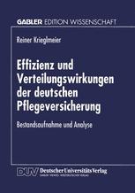 Effizienz und Verteilungswirkungen der deutschen Pflegeversicherung