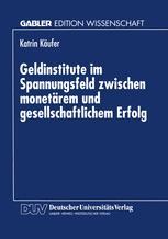 Geldinstitute im Spannungsfeld zwischen monetärem und gesellschaftlichem Erfolg