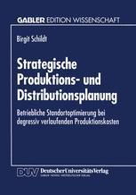Strategische Produktions- und Distributionsplanung