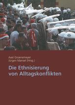 Die Ethnisierung von Alltagskonflikten