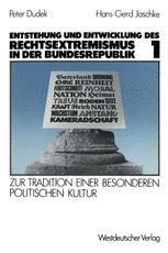 Entstehung und Entwicklung des Rechtsextremismus in der Bundesrepublik