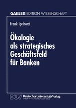 Ökologie als strategisches Geschäftsfeld für Banken