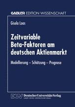 Zeitvariable Beta-Faktoren am deutschen Aktienmarkt