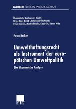 Umwelthaftungsrecht als Instrument der europäischen Umweltpolitik
