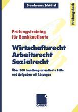 Wirtschaftsrecht, Arbeitsrecht, Sozialrecht