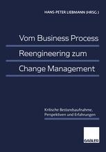 Vom Business Process Reengineering zum Change Management