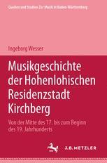 Musikgeschichte der Hohenlohischen Residenzstadt Kirchberg
